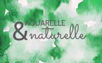 Aquarelle & naturelle